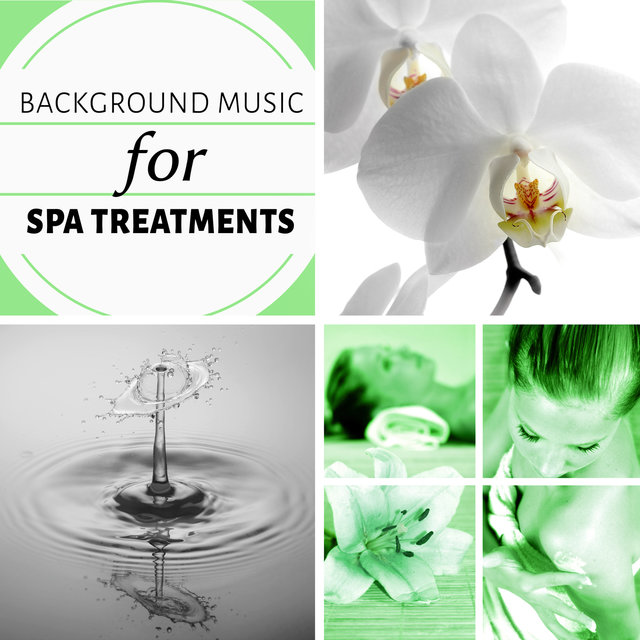 Background Music for Spa Treatments - Ultimate Spa Music Collection, Sounds of Nature, Meditation & Relaxation Music, Background Music for Spa Treatments, Wellness Spa & Beautiful Women, Massage