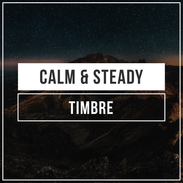 # 1 Album: Calm & Steady Timbre