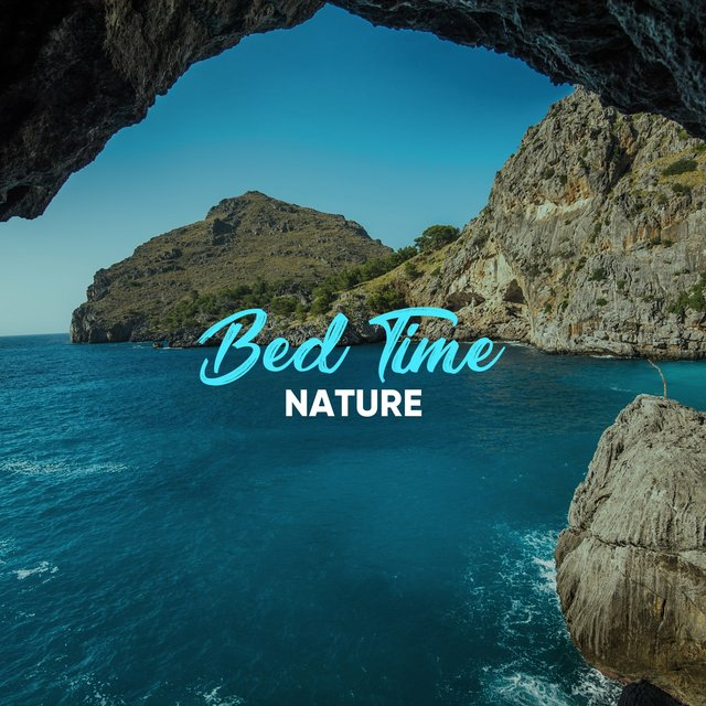 #Bed Time Nature