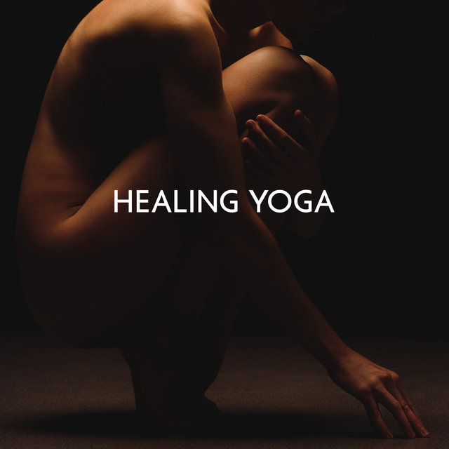 Healing Yoga - Path of Deep Reflections, Inner Exploration, Stress Relief, Mind and Body Practice
