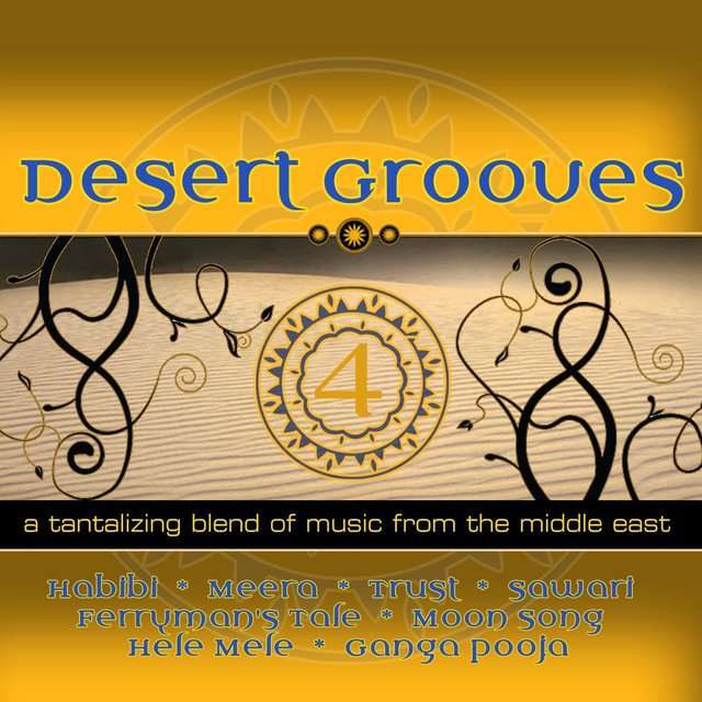 Desert Grooves 4 (a Sensual And Evocative Mix Of Contemporary Eastern & Indian Music)