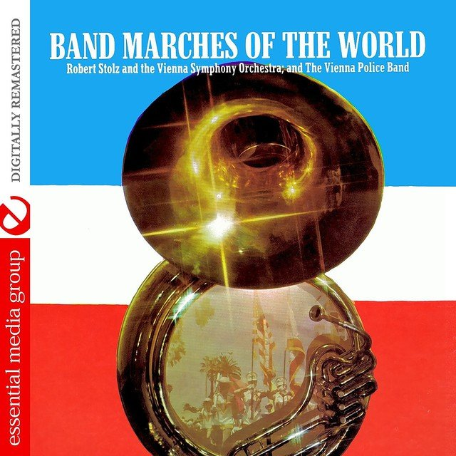 Band Marches Of The World (Digitally Remastered)