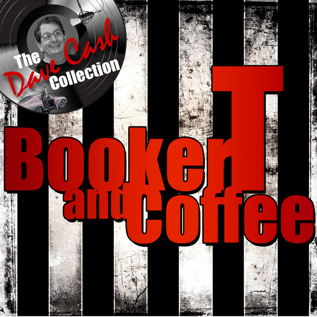 Booker T and Coffee (The Dave Cash Collection)