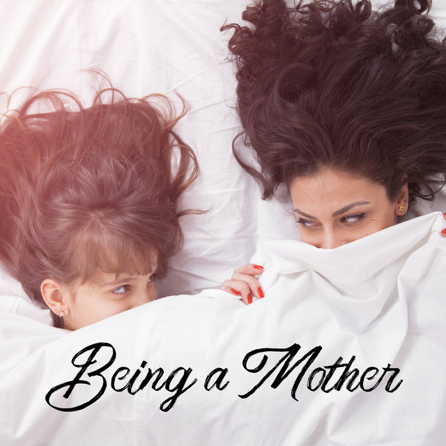 Being a Mother - Relaxing Music for Moments of Rest when Baby is Sleeping