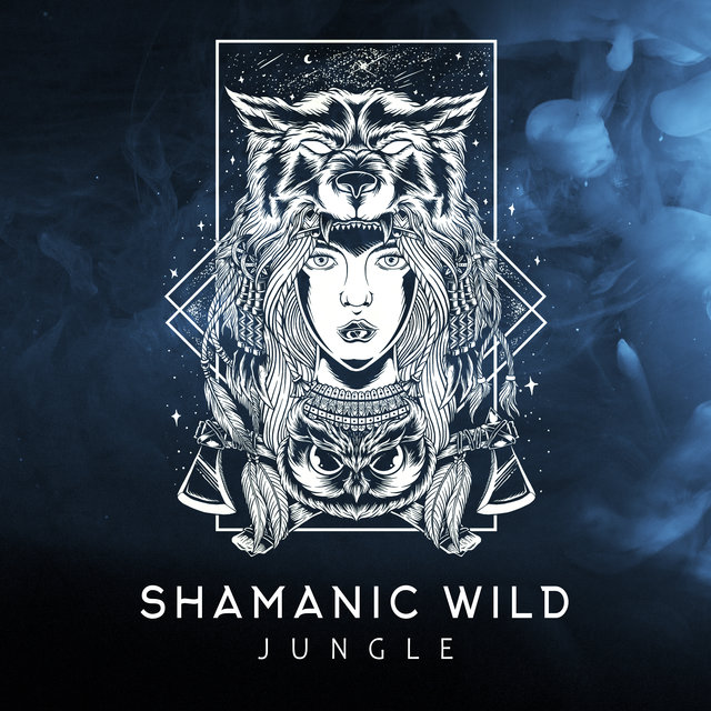 Shamanic Wild Jungle: Amazing New Age Music to Feel Better, Relaxation & Rest, Ambient Chill, Melodies of Piano, Flute & Drum, Spiritual Rituals, Birds Songs, Forest, Jungle