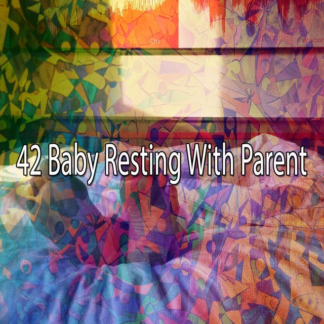 42 Baby Resting with Parent