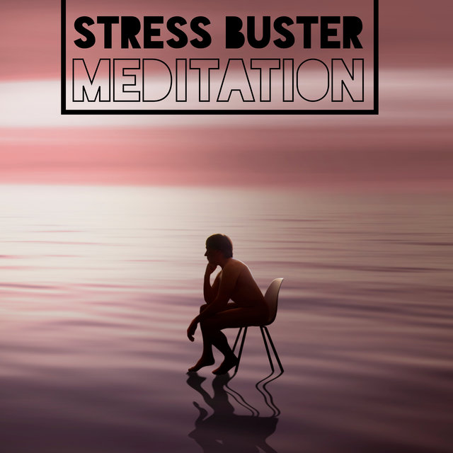 Stress Buster Meditation – Keep Calm and Contemplate Deeply, Mantra New Age, Self-Care, Yoga, Soft Energy Music