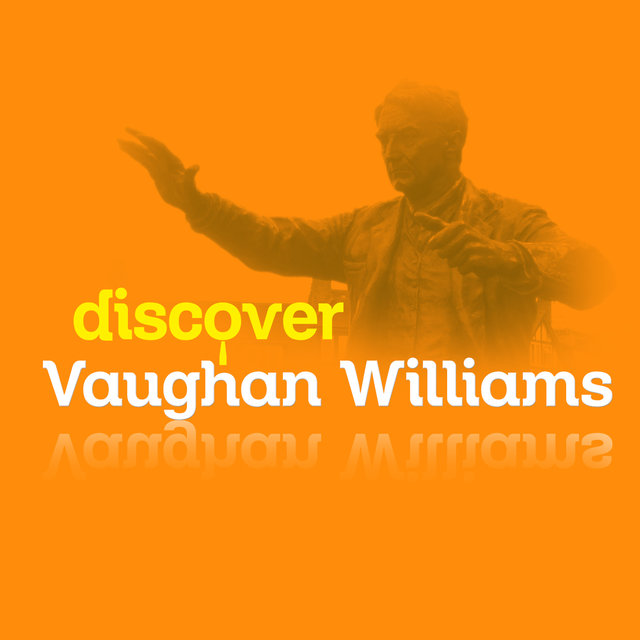 Discover Vaughan Williams