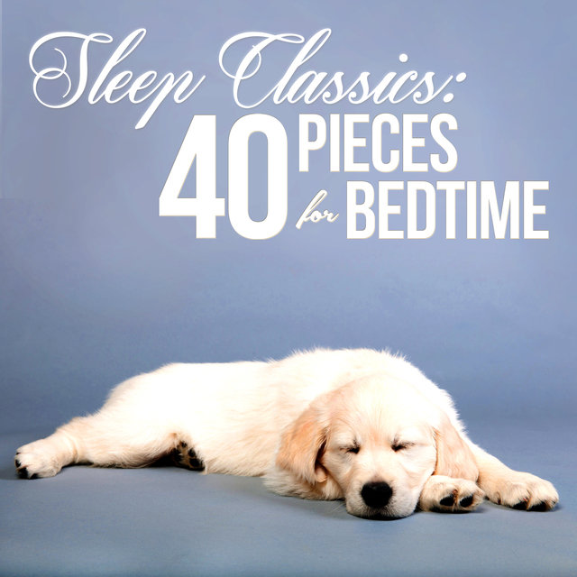 Sleep Classics: 40 Pieces for Bedtime