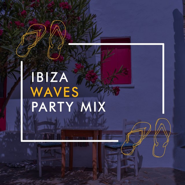 Ibiza Waves Party Mix