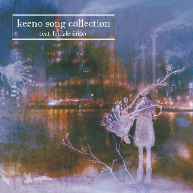 keeno song collection -feat. female singer-