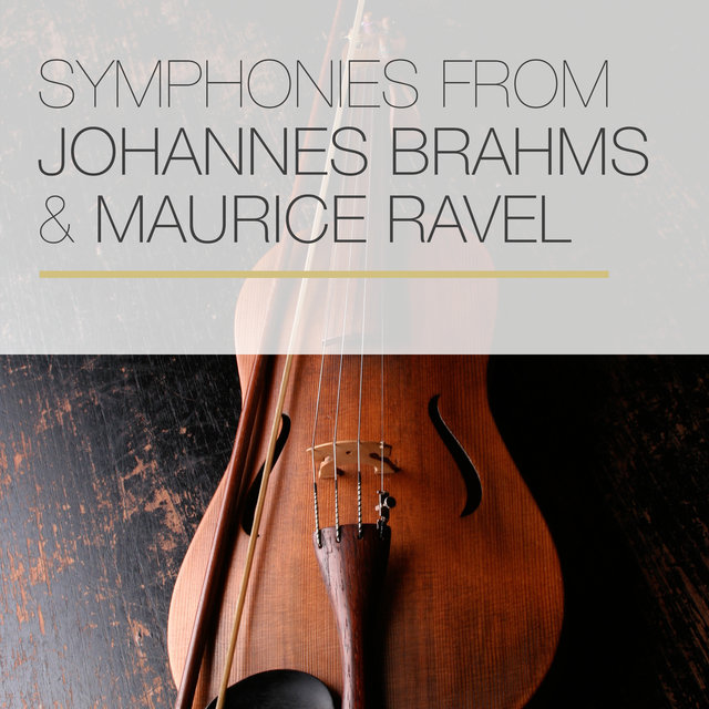 Symphonies from Johannes Brahms & Maurice Ravel