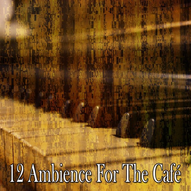 12 Ambience for the Café