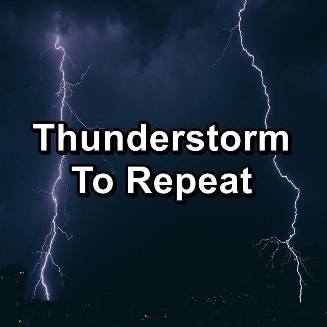 Thunderstorm To Repeat