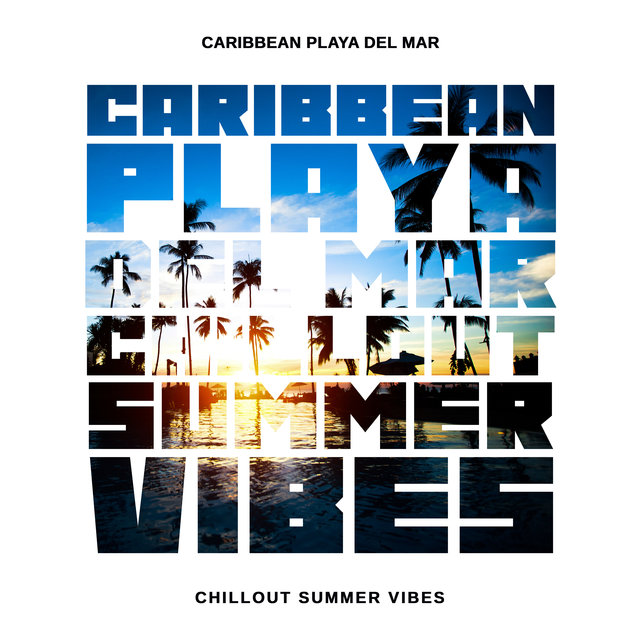 Caribbean Playa del Mar Chillout Summer Vibes 2020
