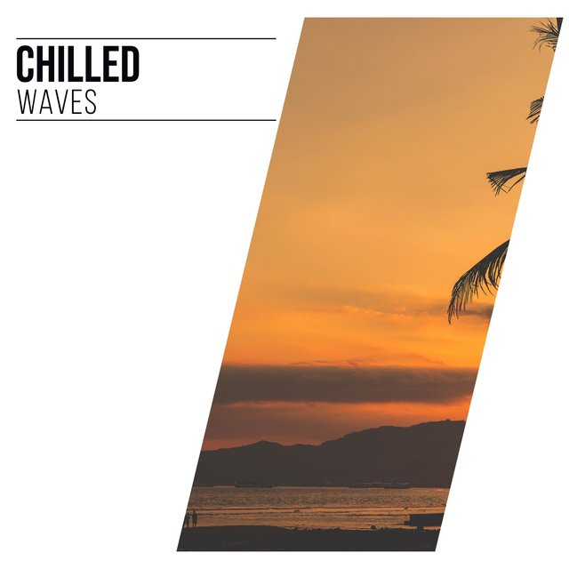 # Chilled Waves