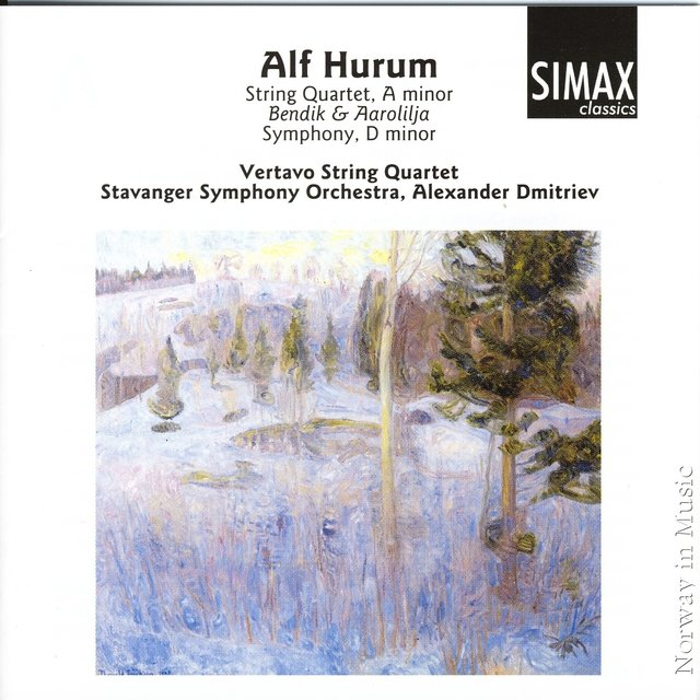 Alf Hurum: String Quartet a Minor/ Bendik Og Aarolilja/ Symphony D Minor