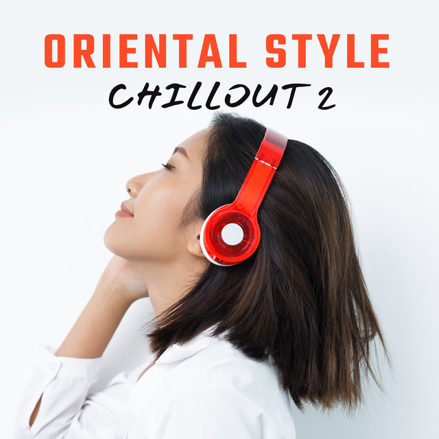 Oriental Style Chillout 2