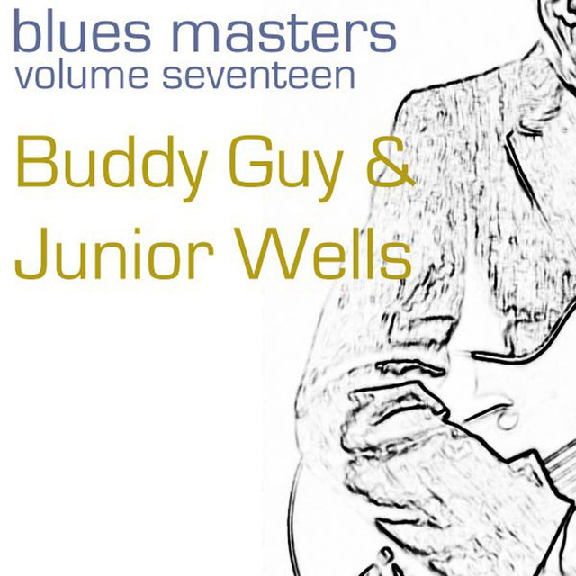 Blues Masters-Buddy Guy & Juinor Wells-Vol. 17