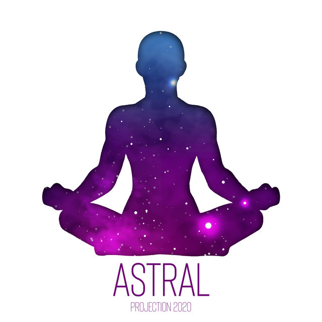 Astral Projection 2020: Meditation Background Music for Beginners
