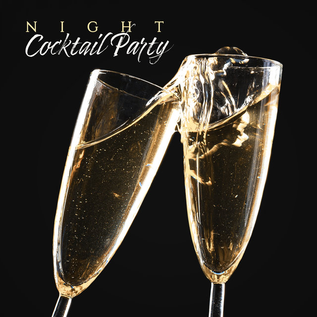 Night Cocktail Party: Easy Listening, Jazz Music, Party Lounge Music, Relaxation, Jazz Night, Sensual Rest, Meeting