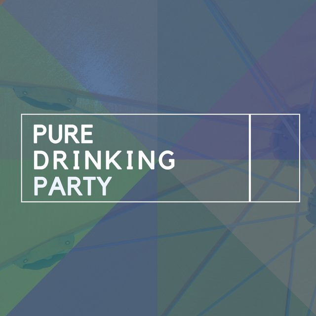 Pure Drinking Party