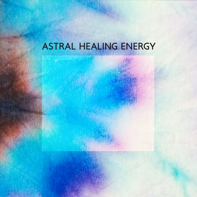 Astral Healing Energy (Time for Deep Meditation)