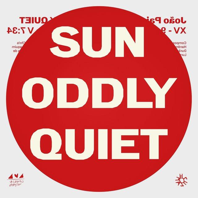 Cover art for album Sun Oddly Quiet by João Pais Filipe