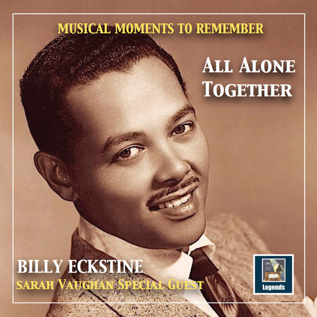 Musical Moments to remember: Billy Eckstine -