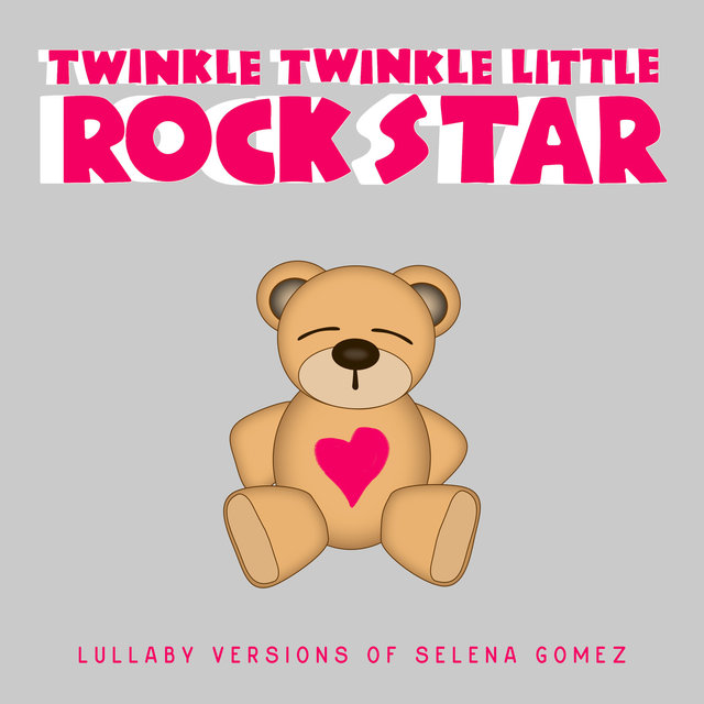 Lullaby Versions of Selena Gomez