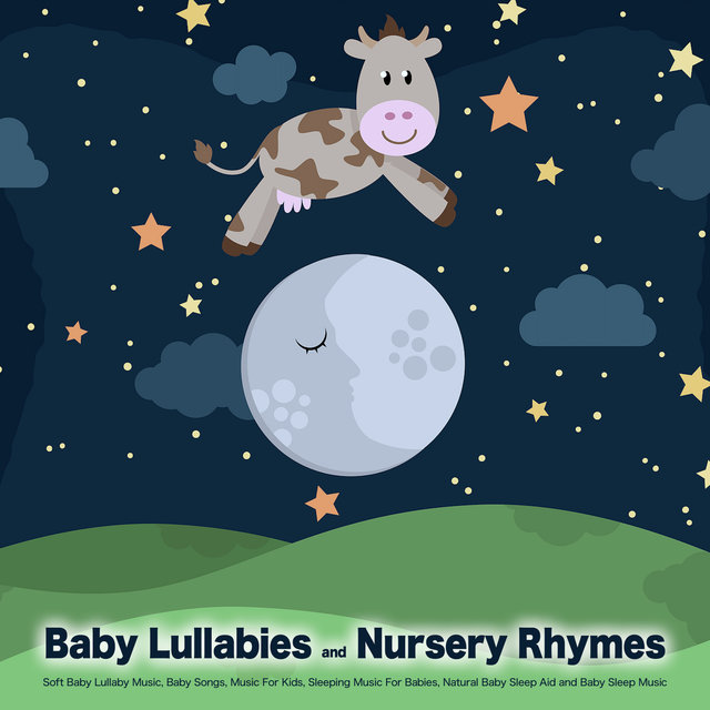 Baby Lullabies and Nursery Rhymes: Soft Baby Lullaby Music, Baby Songs, Music For Kids, Sleeping Music For Babies, Natural Baby Sleep Aid and Baby Sleep Music