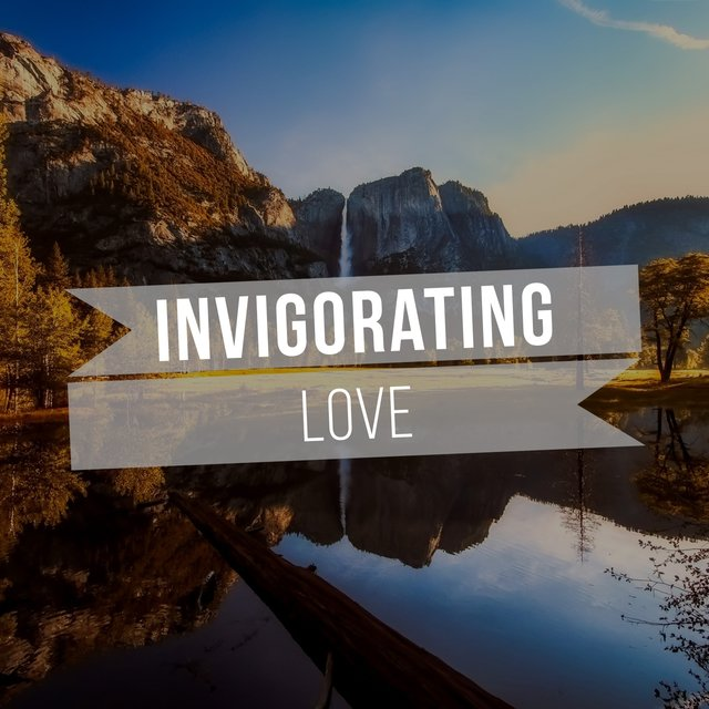 # Invigorating Love