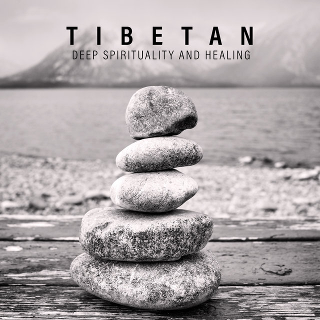 Tibetan Deep Spirituality and Healing - 15 Relaxing New Age Sounds for Deep Meditation, Yoga Hardest Poses Training, Inner Balance and Harmony