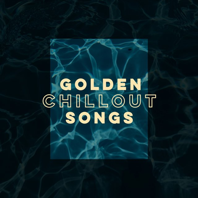 Golden Chillout Songs