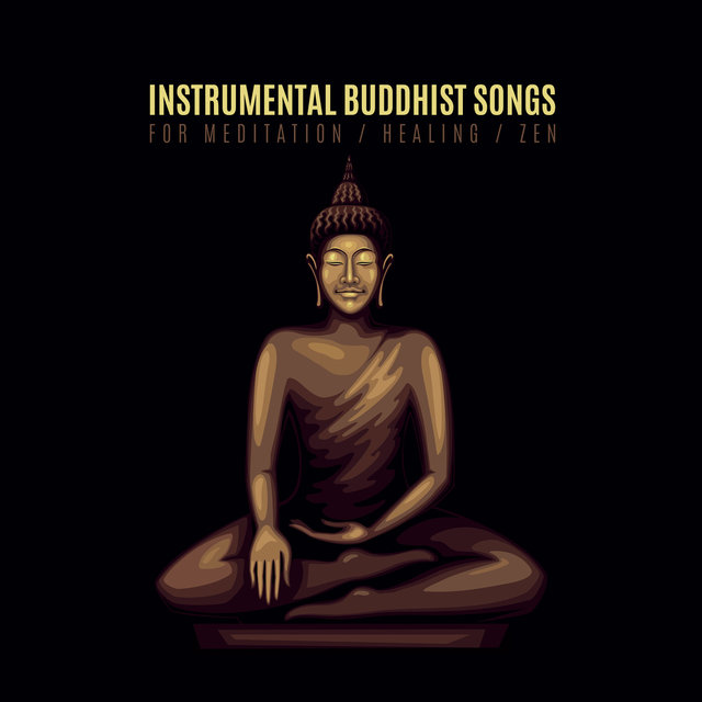 Instrumental Buddhist Songs for Meditation, Healing, Zen