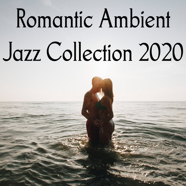 Romantic Ambient Jazz Collection 2020