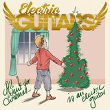 All I Want for Christmas Is an Electric Guitar
