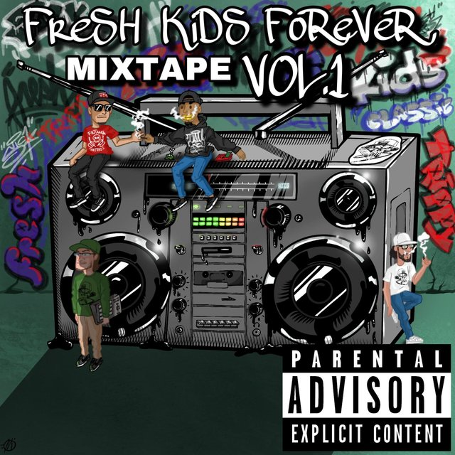 Fresh Kids Forever Mixtape, Vol. 1