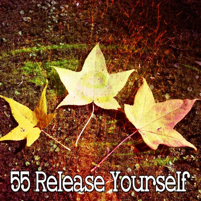 55 Release Yourself
