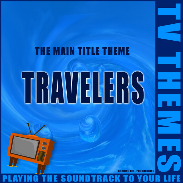 Travelers - The Main Title Theme