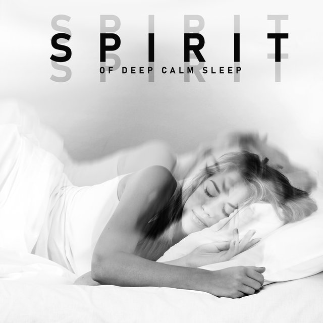 Spirit of Deep Calm Sleep – Night Music, Meditative Sounds for Sleep, Calm, Deep Rest, New Age Music 2020, Inner Harmony
