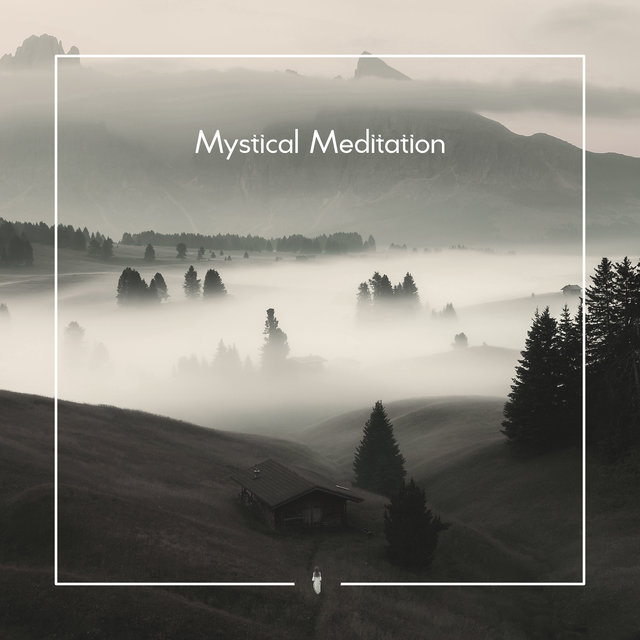 Mystical Meditation – New Age Ambient Sounds That Are Great as a Background for Spiritual Journey Deep Inside Yourself, Yoga Training and Everyday Contemplation