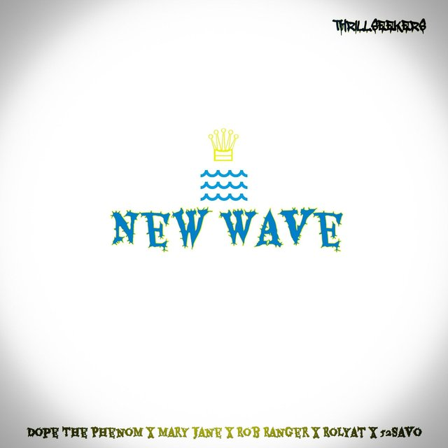 New Wave (feat. Dope the Phenom, Maryy Janee, Rolyat, 52savo & Rob Ranger)
