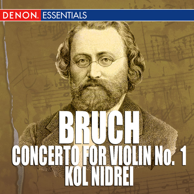 Bruch: Concerto for Violin No. 1 - Kol Nidrei
