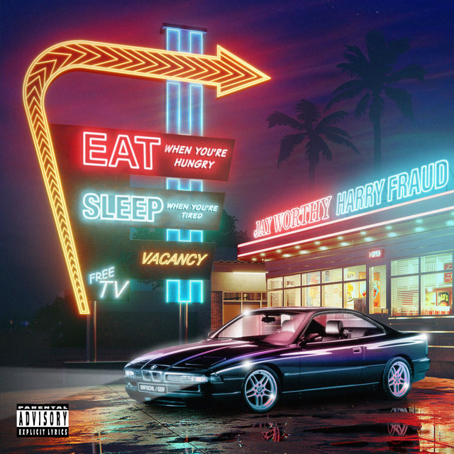 Cover art for album Eat When You're Hungry Sleep When You're Tired by Jay Worthy, Harry Fraud