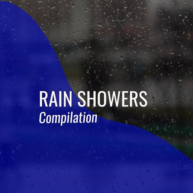 2020 Tranquil Rain Showers & Nature Compilation