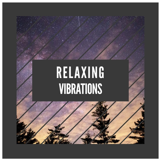 # Relaxing Vibrations