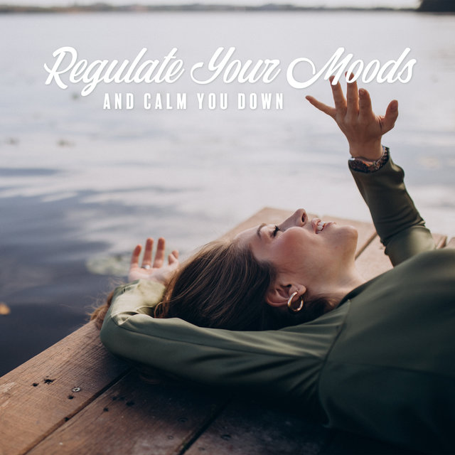 Regulate Your Moods, and Calm You Down - Calming Breathing Meditation and Healing Yoga Music for Inspired Sessions