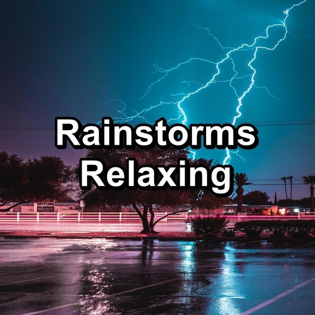 Rainstorms Relaxing