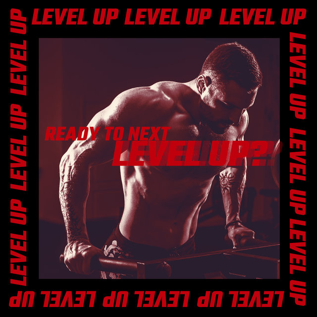 Ready to Next Level Up? Energetic Training Music 2020